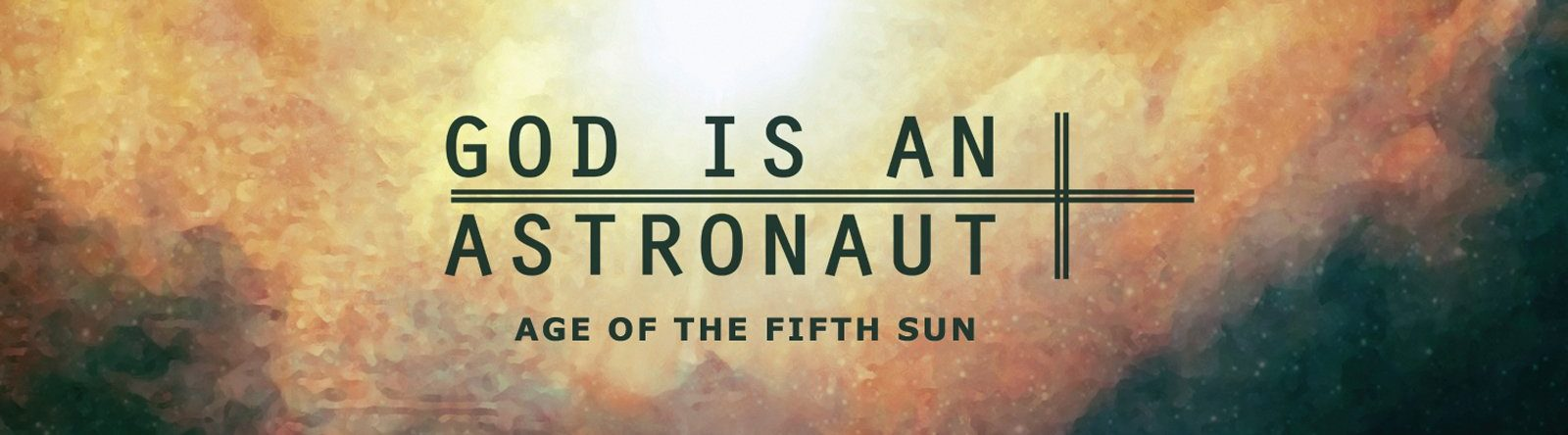 Age of the Fifth Sun (God is an Astronaut)